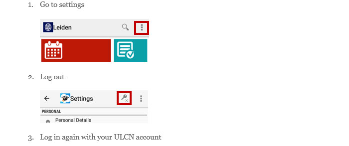 1. Go to settings; 2. Log out 3. Log in again with your ULCN account